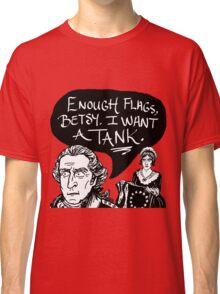 I Want A Tank Classic T-Shirt