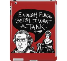 I Want A Tank iPad Case/Skin
