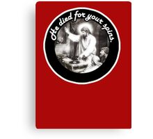 DJ Jesus died for your spins Canvas Print
