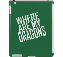 WHERE ARE MY DRAGONS - ONE LINER iPad Case/Skin
