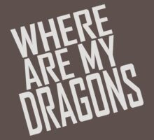 WHERE ARE MY DRAGONS - ONE LINER One Piece - Short Sleeve