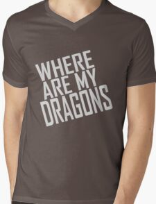 WHERE ARE MY DRAGONS - ONE LINER Mens V-Neck T-Shirt