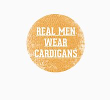 Real Men Wear Cardigans Unisex T-Shirt