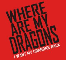WHERE ARE MY DRAGONS - WHITE FONT Kids Clothes