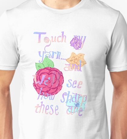 Don't Touch My Yarn! Unisex T-Shirt