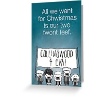 All We Want Greeting Card