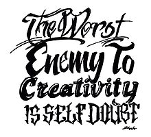 The Worst Enemy to Creativity is Self Doubt Quote by sketchNkustom