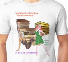 archetypal male fantasy bimbo-stereotype  Unisex T-Shirt