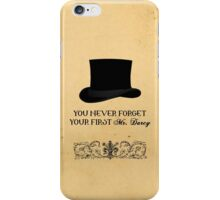 You never forget your first... Mr. Darcy iPhone Case/Skin