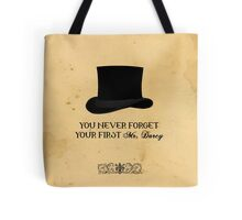 You never forget your first... Mr. Darcy Tote Bag
