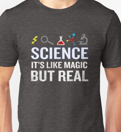 Science It's Like Magic But Real Funny Quote Nerd Unisex T-Shirt