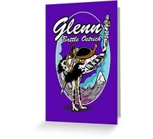 Glenn, Battle Ostrich Greeting Card