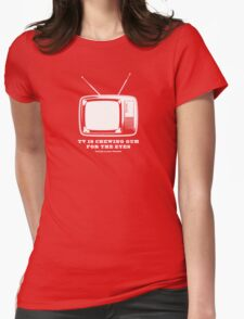TV Is Chewing Gum For The Eyes Architecture t shirt Womens Fitted T-Shirt
