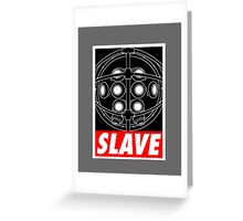 A Slave Obeys Greeting Card