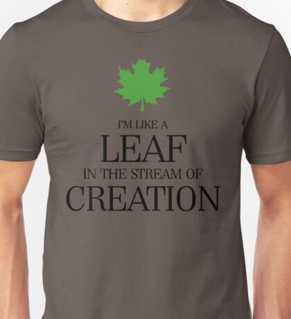 Leaf in the Stream of Creation Unisex T-Shirt
