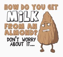 The Mystery of Almond Milk - Perfect Gift for Vegans and Vegetarians Kids Clothes