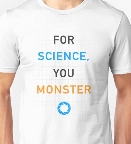 Portal - For Science, You Monster Unisex T-Shirt