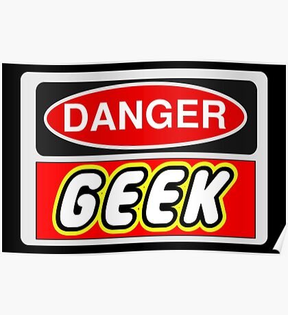 Danger Geek Sign Poster