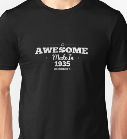 Awesome Made in 1935 All Original Parts Unisex T-Shirt