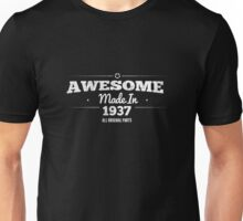 Awesome Made in 1937 All Original Parts Unisex T-Shirt