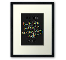 We Were in Screaming Color Framed Print