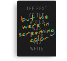We Were in Screaming Color Canvas Print