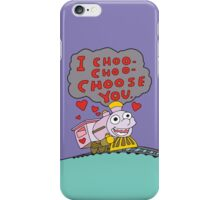 I Choo Choo Choose You iPhone Case/Skin