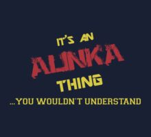 It's an ALINKA thing, you wouldn't understand !! by itsmine