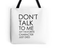 Don't talk to me anyway. Tote Bag