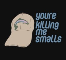 You're Killing Me Smalls - Sandlot Design by Kelmo