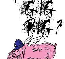 What's Your Gig Pig? by SquareDog