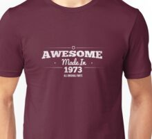 Awesome Made in 1973 All Original Parts  Unisex T-Shirt