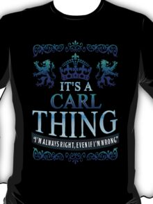 it's a CARL thing T-Shirt