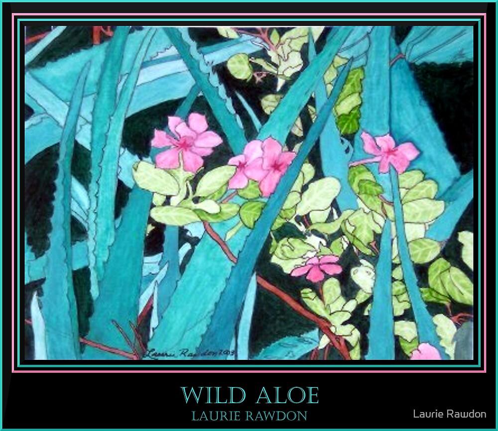 Wild Aloe by Laurie Rawdon