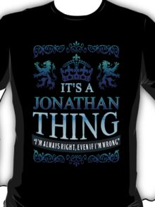 it's a JONATHAN thing T-Shirt