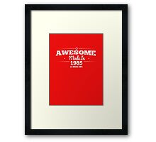 Awesome Made in 1985 All Original Parts Framed Print