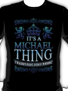 it's a MICHAEL thing T-Shirt