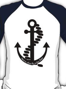 Home is Where the Anchor Drops - b&w T-Shirt