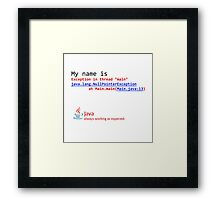 Java, always working as expected. Framed Print