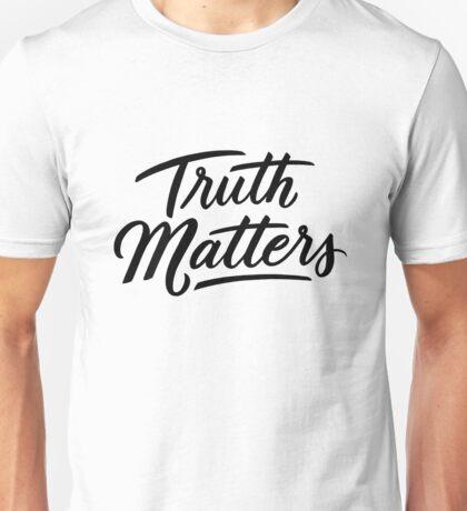 Truth matters Unisex T-Shirt