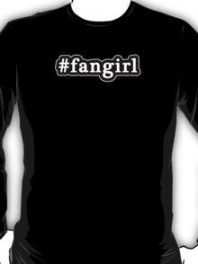 Fangirl - Hashtag - Black & White T-Shirt