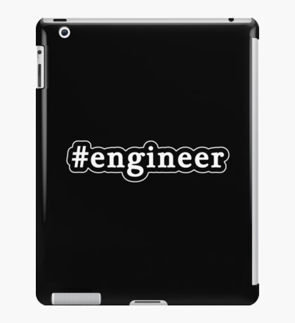 Engineer - Hashtag - Black & White iPad Case/Skin