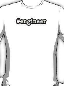 Engineer - Hashtag - Black & White T-Shirt