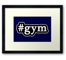 Gym - Hashtag - Black & White Framed Print