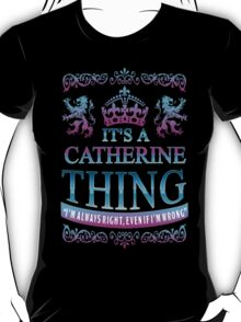 it's CATHERINE thing T-Shirt