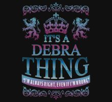 it's a DEBRA thing by RooDesign