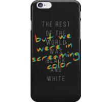 We Were in Screaming Color iPhone Case/Skin