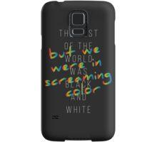 We Were in Screaming Color Samsung Galaxy Case/Skin