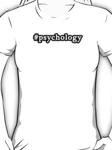 Psychology - Hashtag - Black & White T-Shirt