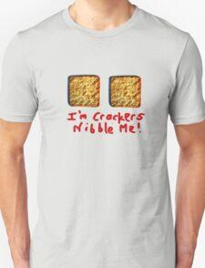 I'm crackers- nibble me T-Shirt